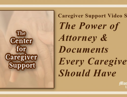 Caregiver Support – The Power of Attorney & Documents Every Caregiver Should Have