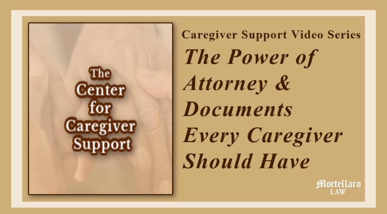Caregiver Support Video Series - The Power of Attorney & Documents Every Caregiver Should Have