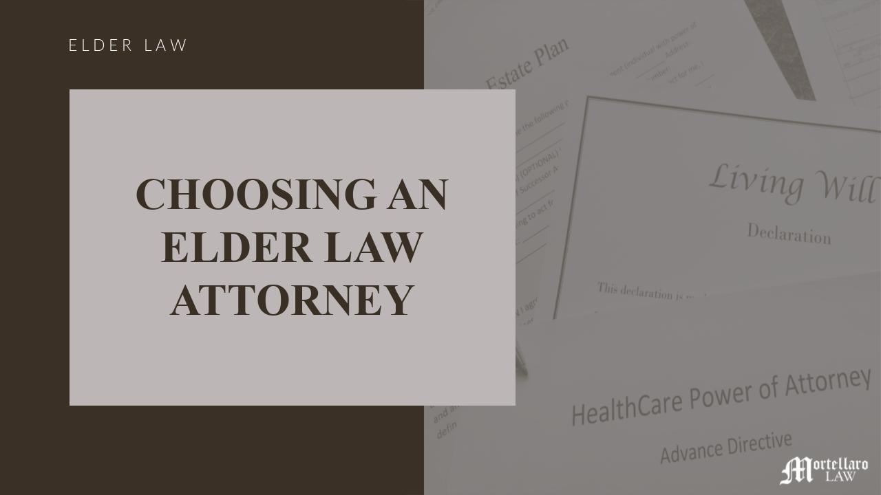 Choosing an Elder Law Attorney - Mortellaro Law